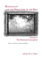 Rationality and the Structure of the Self, Volume I: The Humean Conception - Cover